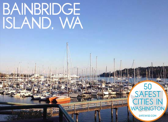 The 50 Safest Cities in Washington - Bainbridge Island is #7